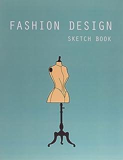Fashion Design Sketch Book: Fashion Design Sketchbook Templates
