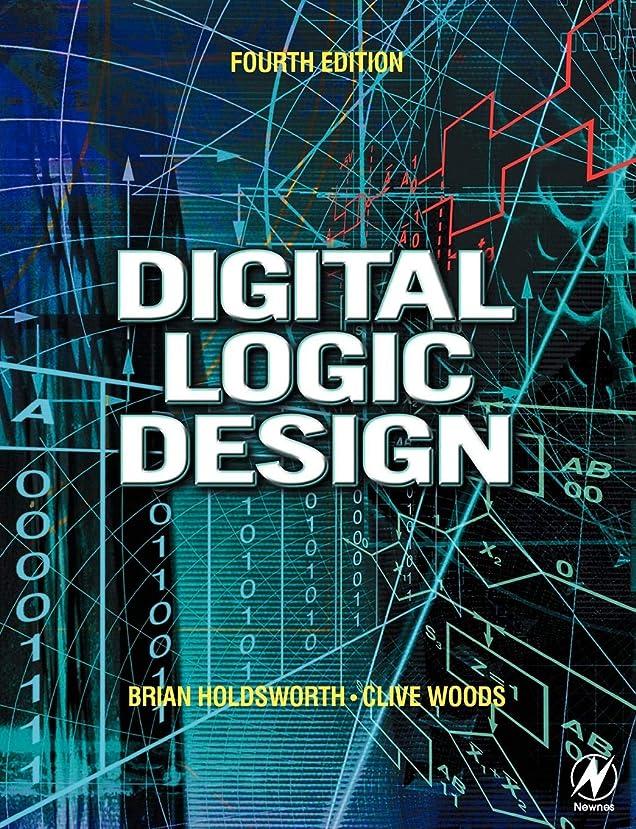 正統派推進去るDigital Logic Design, Fourth Edition