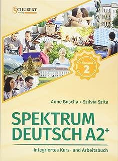Spektrum Deutsch A2+: Teilband 2: Integriertes Kurs- und Arbeitsbuch für Deutsch als Fremdsprache