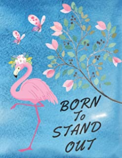 Born To Stand Out: Awesome Watercolor Pink Flamingo Gift Notebook ~ Large Composition Book For Her