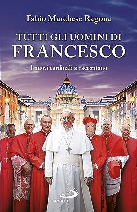 Tutti gli uomini di Francesco