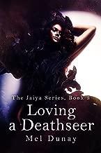 Loving A Deathseer (Jaiya Series Book 3)