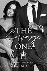 The Savage One: A Mafia Romance (The Hale Mafia Book 3) Kindle Edition