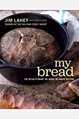 My Bread: The Revolutionary No-Work, No-Knead Method Kindle Edition