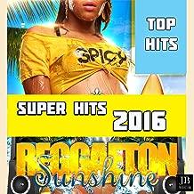 Super Hits 2016 Reggaeton Sunshine (Top Hits)