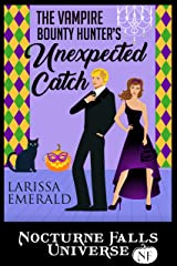 The Vampire Bounty Hunter's Unexpected Catch: A Nocturne Falls Universe story Kindle Edition
