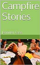 Campfire Stories: Jennifer Case