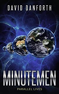 Minutemen: Parallel Lives (The Guardians of Time Book 4)