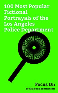 Focus On: 100 Most Popular Fictional Portrayals of the Los Angeles Police Department: Lucifer (TV series), Lethal Weapon (TV series), The People v. O. ... Crash (2004 film), Training Day, etc.