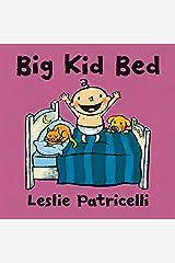 Big Kid Bed (Leslie Patricelli Board Books) Kindle Edition