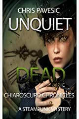 Unquiet Dead: A Steampunk Mystery (Chiaroscuro Chronicles Book 1) Kindle Edition