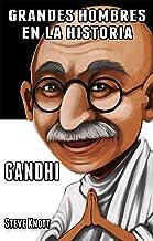 Gandhi: Grandes Hombres en la Historia