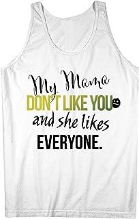 My Mama Don't Like And She Likes Everyone おかしいです 皮肉な 男性用 Tank Top Sleeveless Shirt
