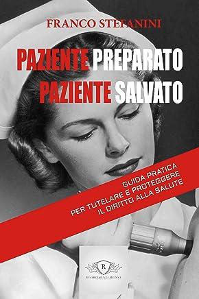 Paziente preparato paziente salvato: Guida pratica per tutelare e proteggere il diritto alla salute