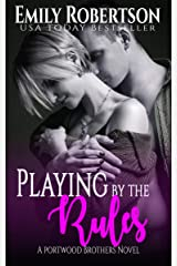Playing by the Rules (Portwood Brothers Series Book 1) Kindle Edition