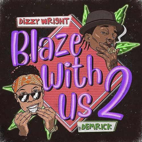 Blaze With Us 2 [Explicit] by Dizzy Wright, Demrick on Amazon ...