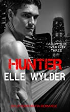 Hunter: A Southern Mafia Romance (Bad Boys of River City Book 3)