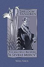 Sheldon Vanauken: The Man Who Received