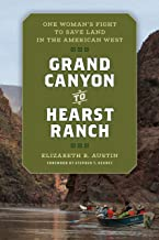 Grand Canyon to Hearst Ranch: One Woman's Fight to Save Land in the American West