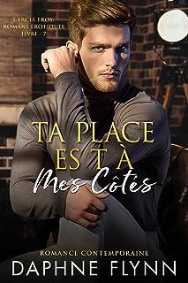 Ta place est à mes côtés (Cercle Eros - Romans érotiques t. 7) (French Edition)
