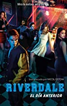 Riverdale: El día anterior (Puck) (Spanish Edition)