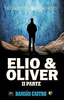 ELIO & OLIVER: II Parte (Spanish Edition)