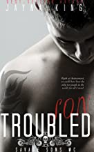 Troubled Son (Savage Sons Motorcyle Club Book 1)