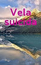Vela suicida (Galician Edition)