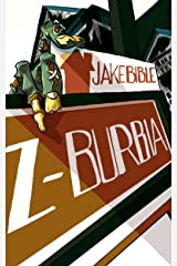 Z-Burbia: A Post Apocalyptic Zombie Adventure Novel Kindle Edition