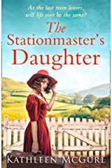 The Stationmaster's Daughter: A gripping and heartbreaking historical mystery for fans of Kate Morton (English Edition) Format Kindle