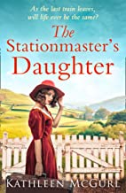 The Stationmaster's Daughter: A gripping and heartbreaking historical mystery for fans of Kate Morton (English Edition)