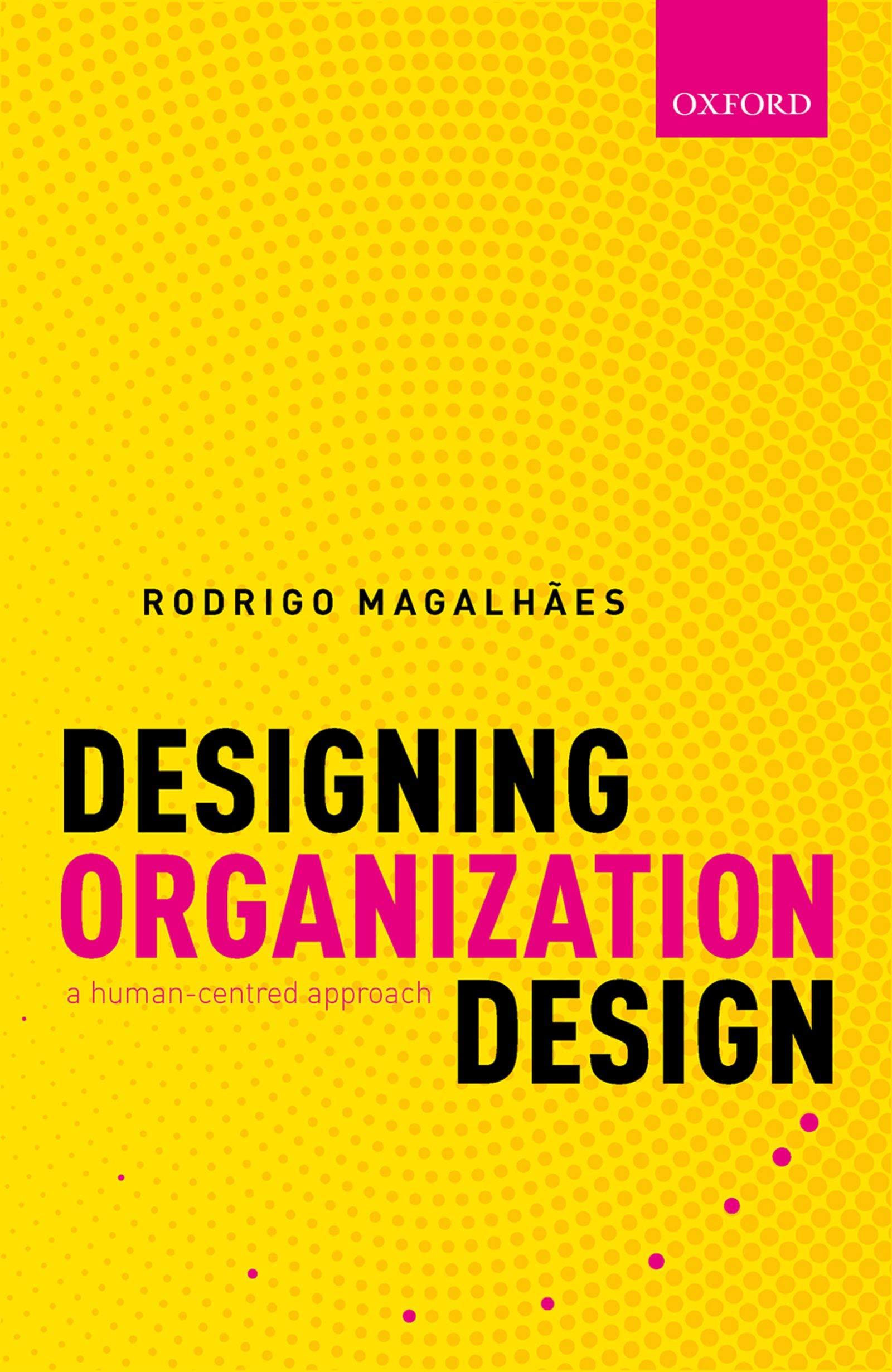 Designing Organization Design: A Human-Centred Approach