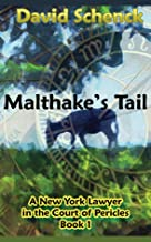 Malthake's Tail: A New York Lawyer in the Court of Pericles, Book 1, A Time-Travel Adventure