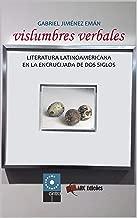 Vislumbres Verbales: Literatura Latinoamericana en la Encrucijada de dos Siglos (Coleção