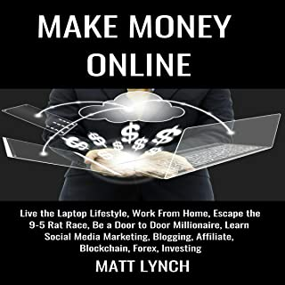 Make Money Online: Live the Laptop Lifestyle, Work from Home, Escape the 9-5 Rat Race, Be a Door to Door Millionaire, Learn Social Media Marketing, Blogging, and Investing: Business and Money, Book 2