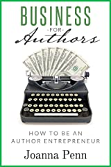 Business For Authors. How To Be An Author Entrepreneur (Books for Writers Book 5) Kindle Edition