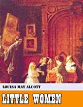 Little Women [Original - Unabridged - Classicals - Best of all time] (ANNOTATED)