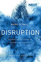 Disruption: Repurposing the Church to Redeem the Community