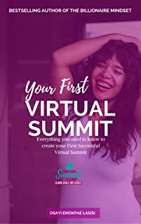 Your First Virtual Summit: Everything you need to know to create your first successful Virtual Summit
