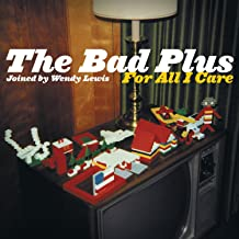 Best the bad plus for all i care Reviews