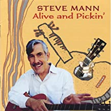 Steve Mann: Alive and Pickin'