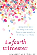 Download The Fourth Trimester: A Postpartum Guide to Healing Your Body, Balancing Your Emotions, and Restoring Your Vitality PDF