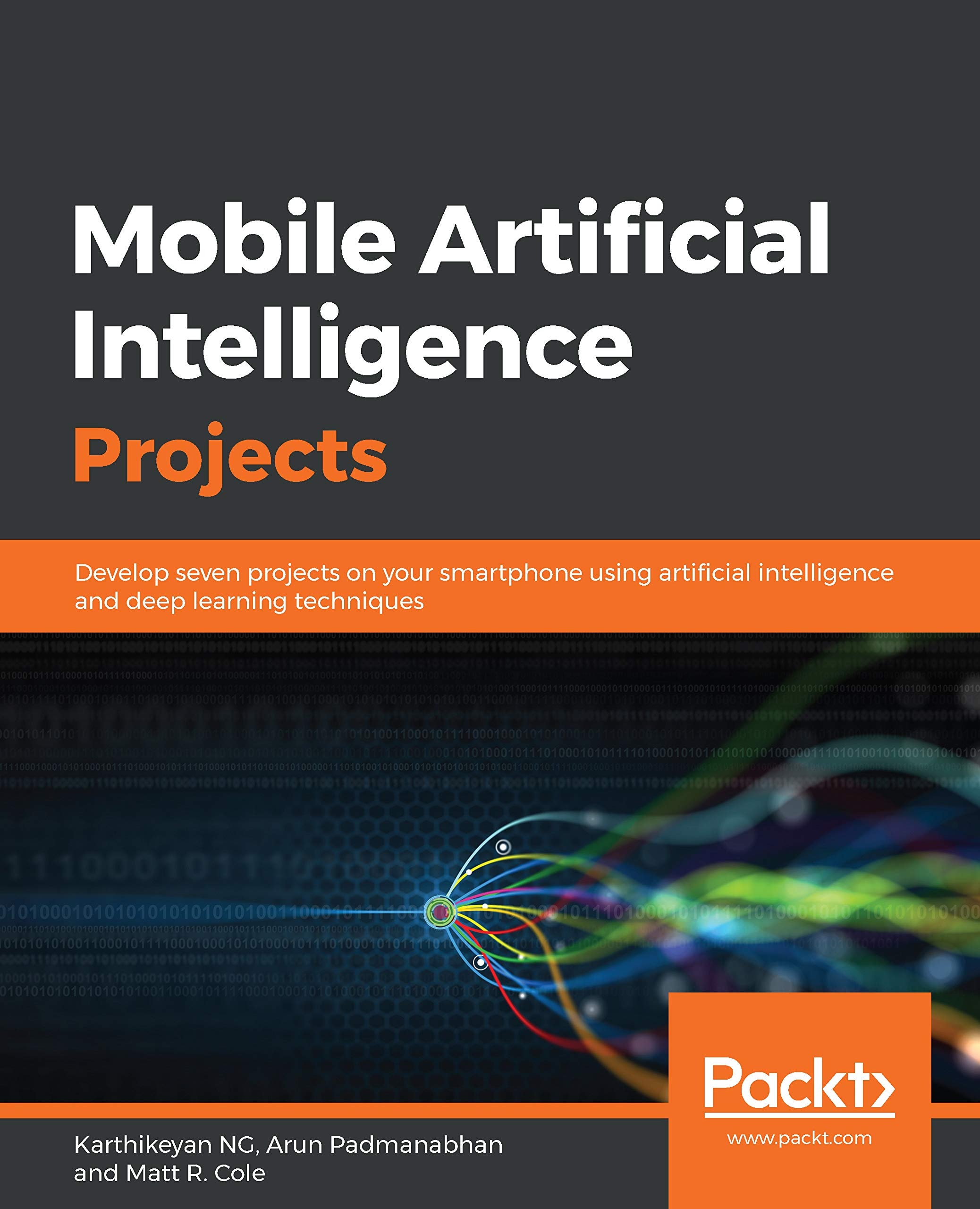 Mobile Artificial Intelligence Projects: Develop Seven Projects On Your Smartphone Using Artificial Intelligence And Deep ...