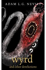Wyrd and Other Derelictions Kindle Edition