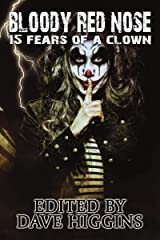 Bloody Red Nose: Fifteen Fears of a Clown Kindle Edition