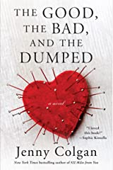 The Good, the Bad, and the Dumped: A Novel Kindle Edition