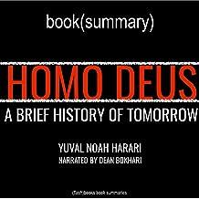 Homo Deus by Yuval Noah Harari - Book Summary: A Brief History of Tomorrow