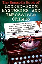 The Mammoth Book of Locked Room Mysteries & Impossible Crimes (Mammoth Books)