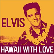 Elvis - Hawaii with Love