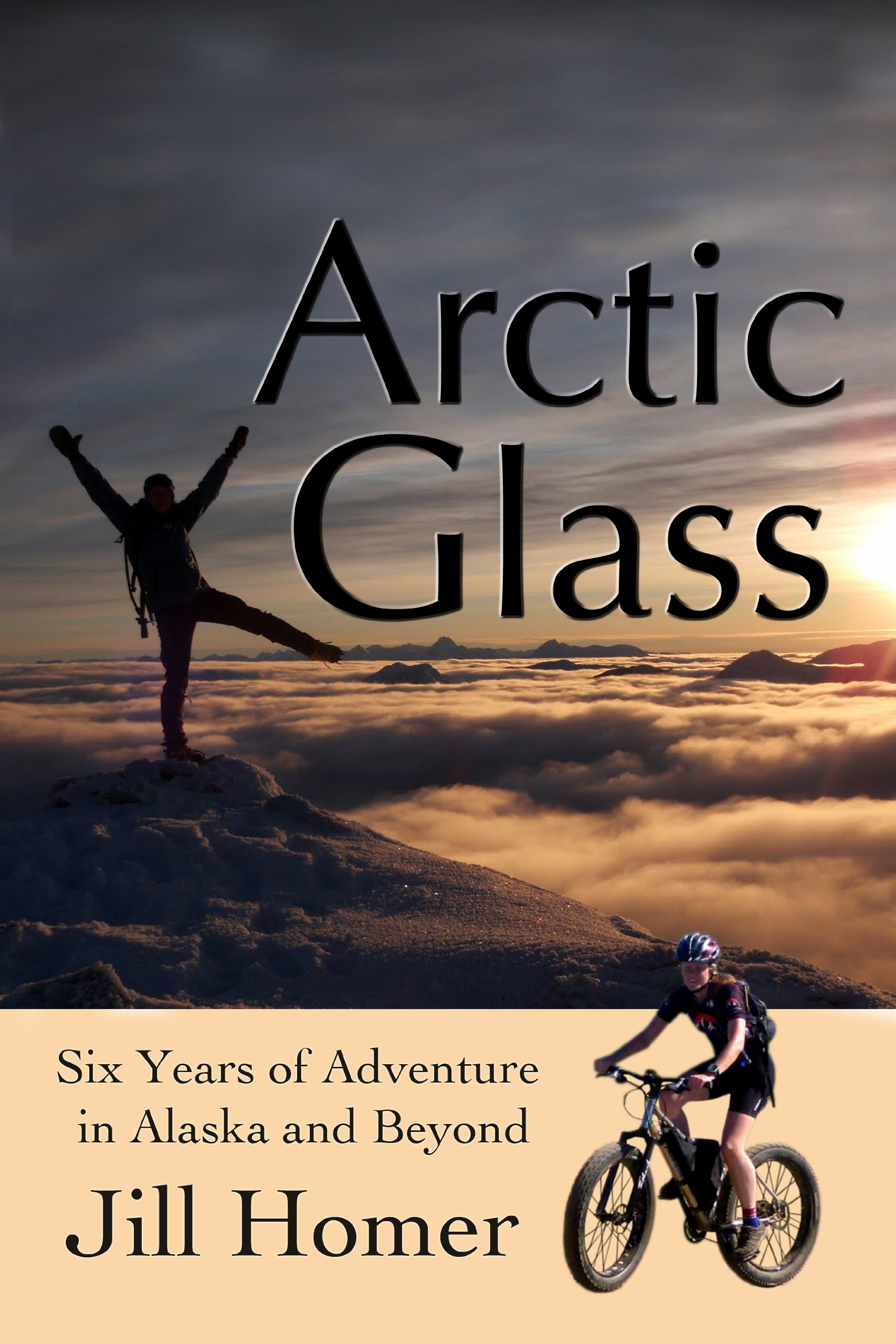 Download Arctic Glass: Six Years Of Adventure In Alaska And Beyond 